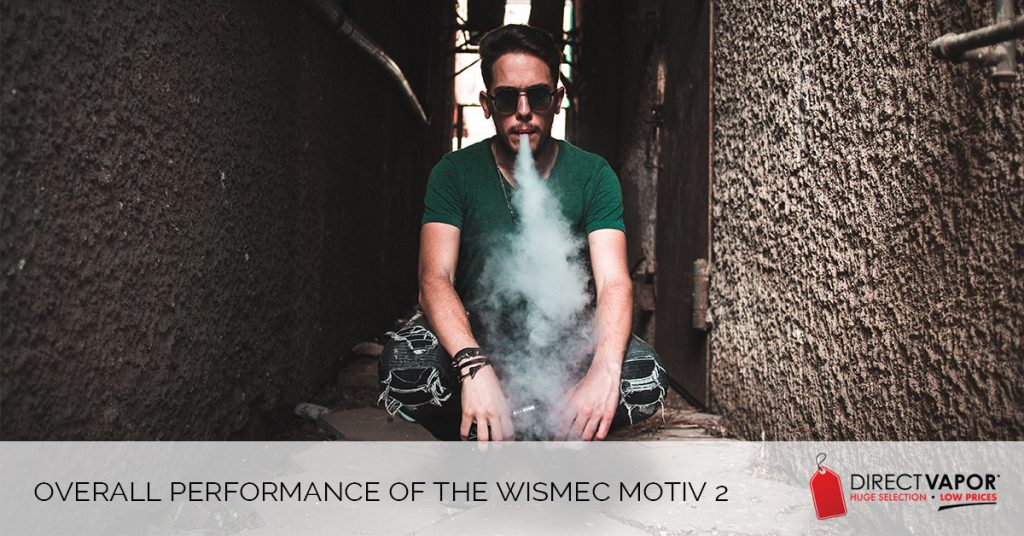 Overall Performance of the Wismec Motiv 2