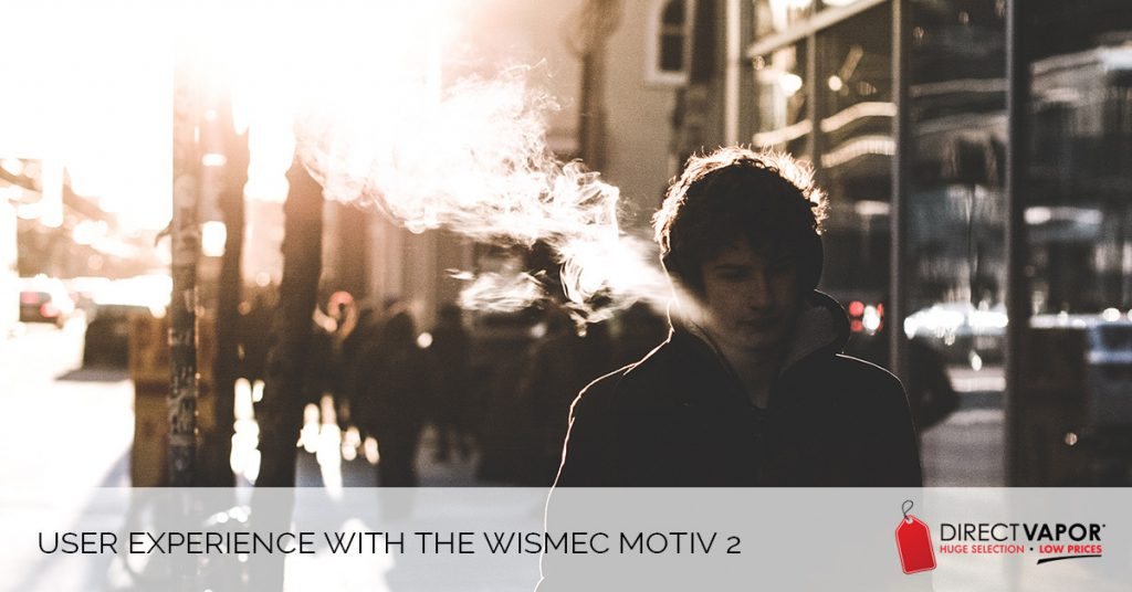 User Experience with the Wismec Motiv 2