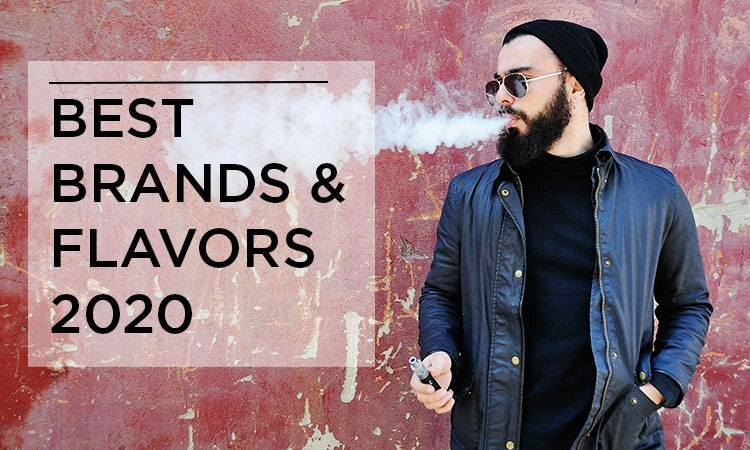Best Vape Juice Brands & Flavors of 2020