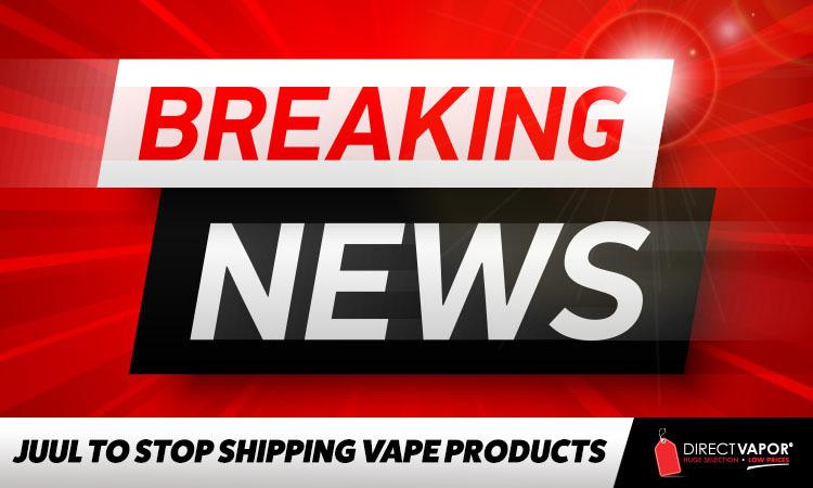 JUUL STOPS SHIPPING VAPE ORDERS