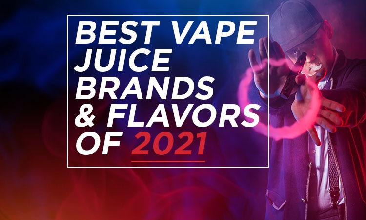 Best Vape Juice 2021