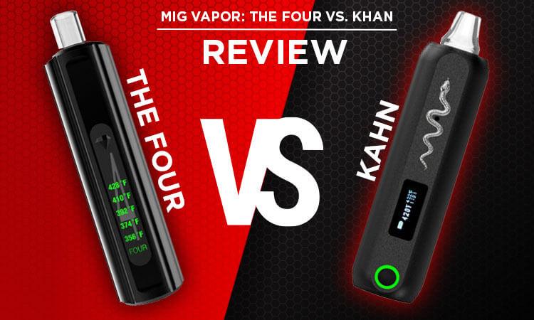 Mig Vapor The Four vs Khan Review