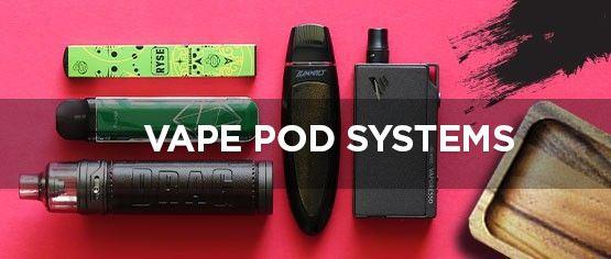Vape Pod Systems